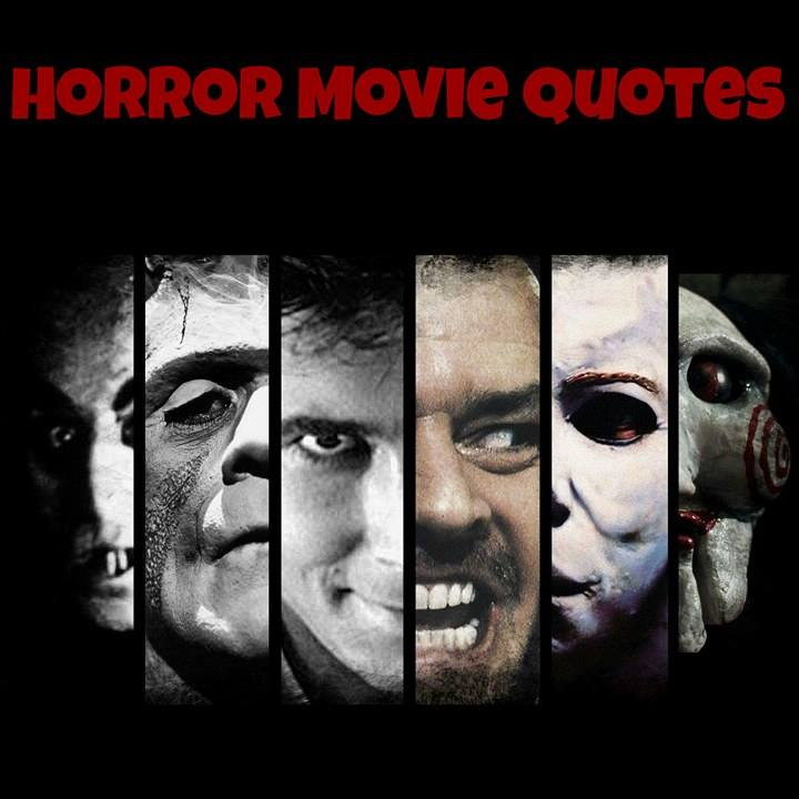 Horror Movie Quotes How Many Can You Get Right Pophorror