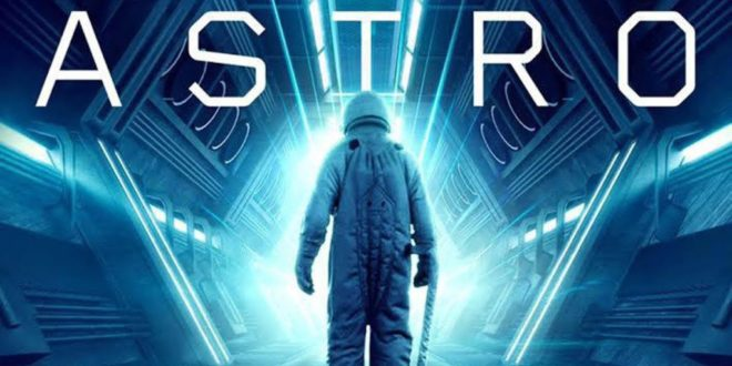 Movie Review - Astro (2018): An Intergalactic Conspiracy ...