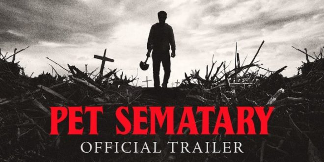 2019 Movies Horror Poster: Paramount Drops 'Pet Sematary' (2019) Trailer And Poster