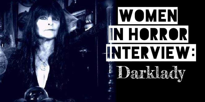 A Magical Women in Horror Interview with Darklady - PopHorror